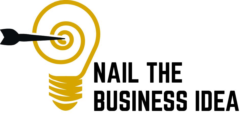 Nail the business idea